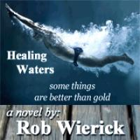 Healing Waters by Rob Wierick'