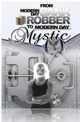 From Modern Day Bank Robber To Modern Day Mystic