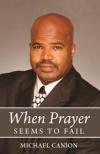 When Prayer Seems to Fail'