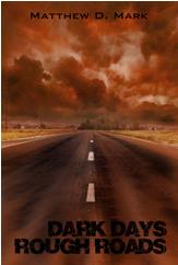 Dark Days, Rough Roads'