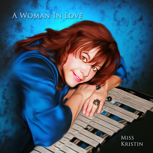 """""""A Woman In Love"""" Miss Kristin New Music Release'"""
