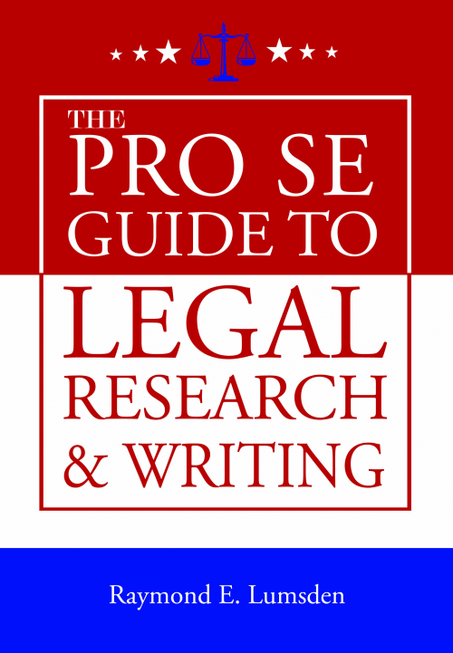 The Pro Se Guide to Legal Research & Writing'