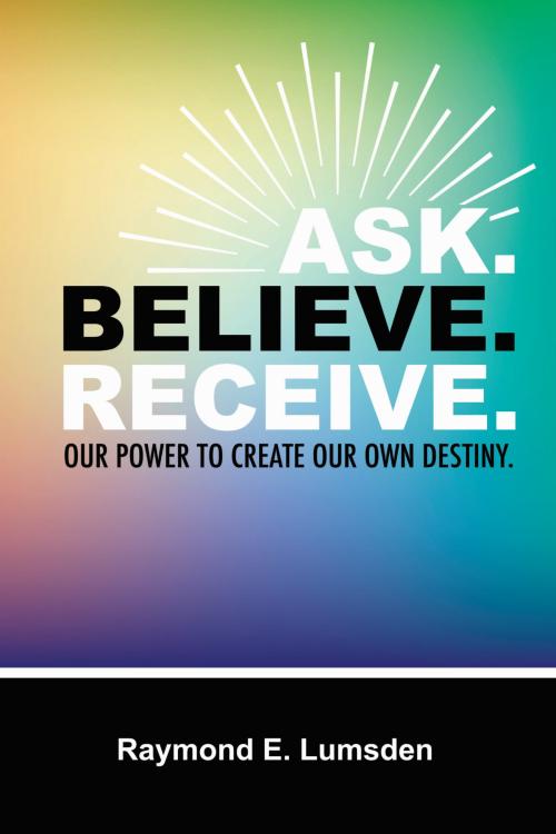 Ask, Believe. Receive.'