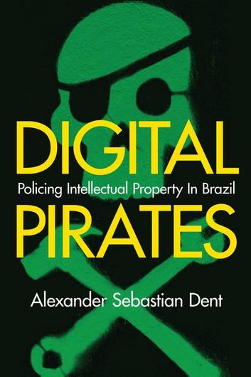 Digital Pirates Book By Alexander Sebastian Dent'