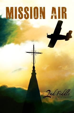 """MISSION AIR"" - Faith Driven 90 min Action Adventu'"