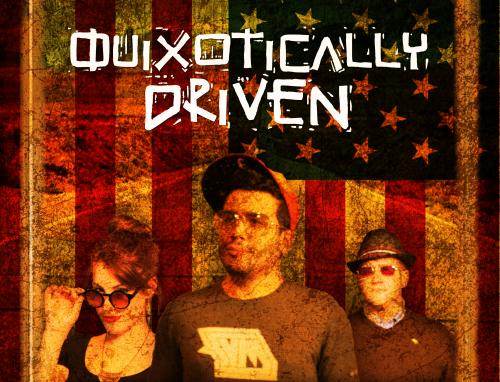 Quixotically Driven'