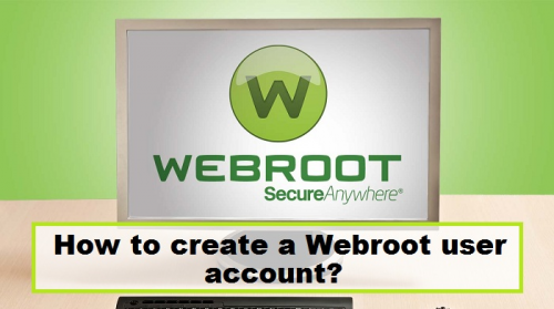 How to create a Webroot user account?'