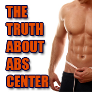 The Truth About Abs Center