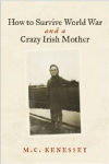 How to Survive World War and a Crazy Irish Mother'