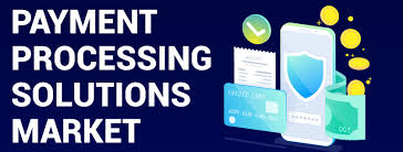 Payment Processing Solutions Market to Witness Huge Growth b'