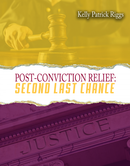 Post-Conviction Relief: Second Last Chance'