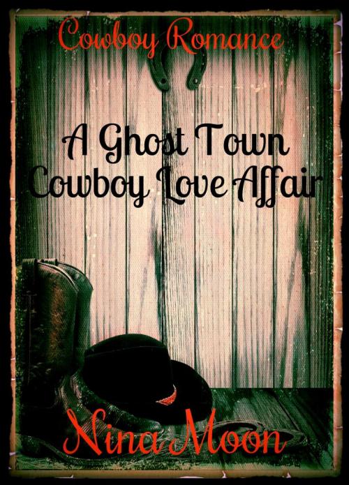 Book Cover - Cowboy Romance: A Ghost Town Cowboy Love Affair'
