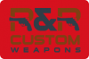 R&R Custom weapons