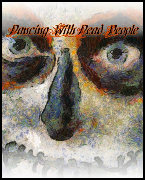 Dancing with Dead People'