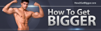 how to get bigger