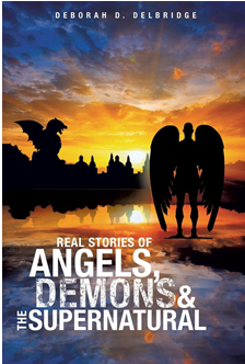 Real Stories of Angels, Demons & the Supernatural'