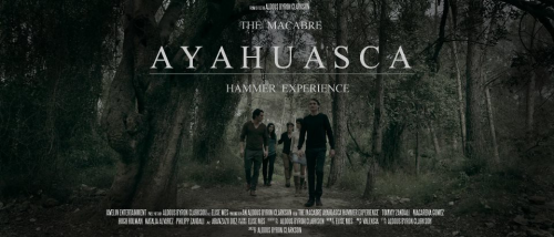 The Macabre AYAHUASCA Hammer Experience'