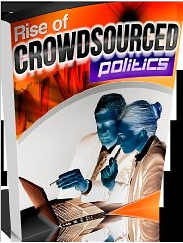 Rise of Crowdsourced Politics'