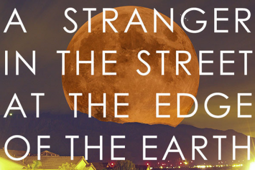 A Stranger On The Street at the Edge of the Earth'