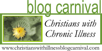 Christans with Chronic Illness Blog Carnival