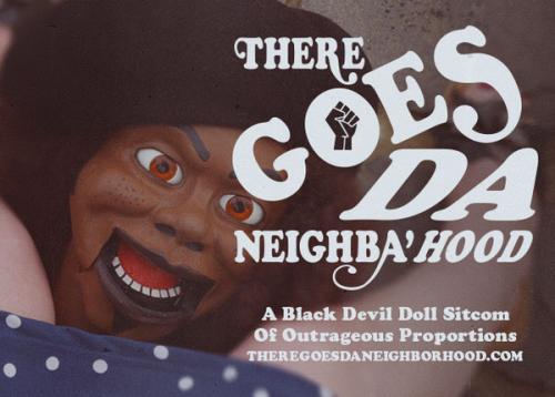 There Goes Da Neighba'hood Sitcom'