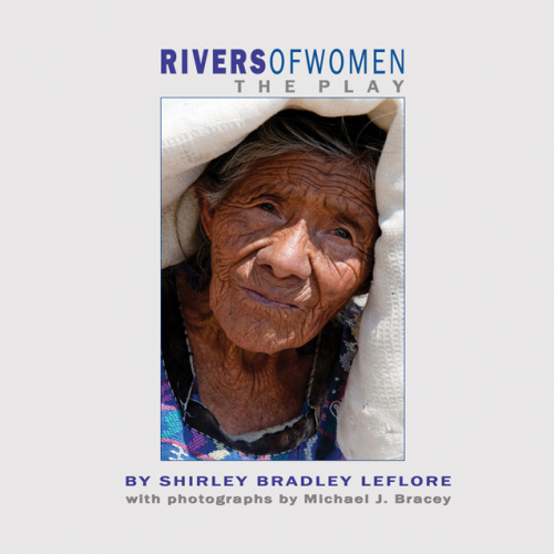 Rivers of Women, The Play by Shirley Bradley LeFlore'