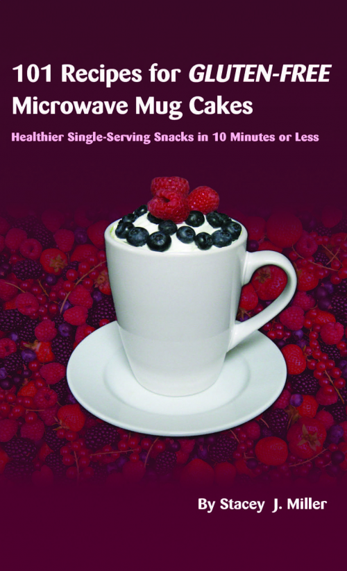 """101 Recipes for Gluten-Free Microwave Mug Cakes"" (BPT Press'"