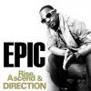 "Rise-Ascend & Direction- ""Epic"" EP'"