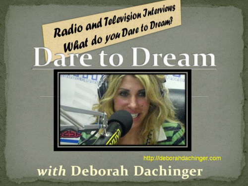"Deborah Dachinger, ""Dare to Dream"" Radio & TV'"