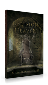The Derision of Heaven'
