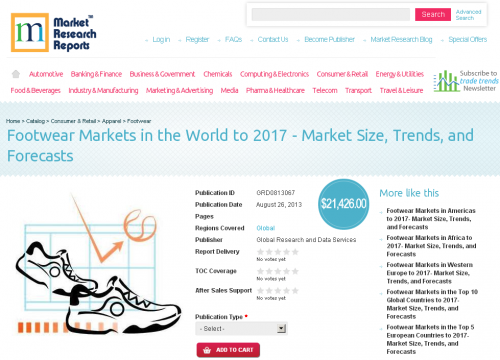 Footwear Markets in the World to 2017 - Market Size, Trends'