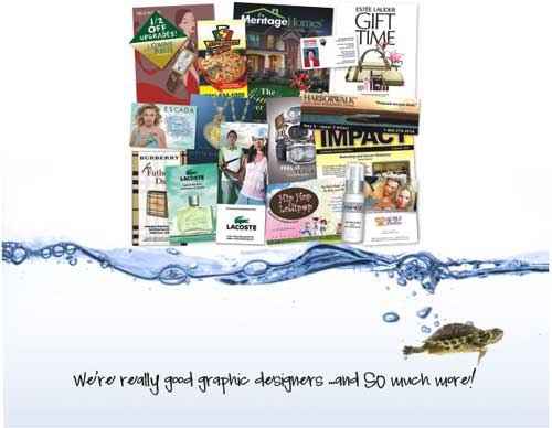 We're really good graphic designers...and so much more!'