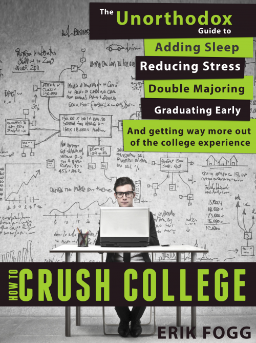 How to Crush College'
