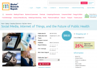 Social Media, Internet of Things, and the Future of Public H
