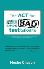 The ACT for Bad Test Takers'