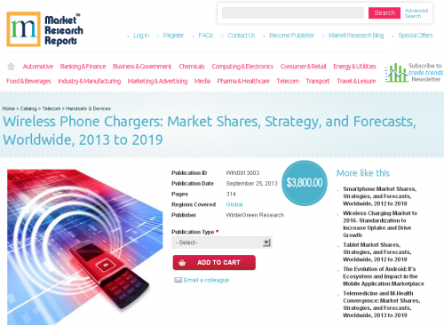 Wireless Phone Chargers Market Shares 2013 to 2019'