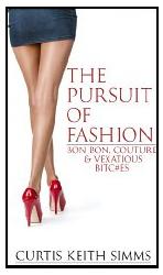 The Pursuit of Fashion'