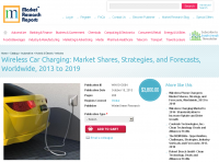 Wireless Car Charging: Market Shares, Strategies 2013 - 2019