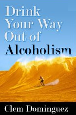 Drink Your Way Out of Alcoholism
