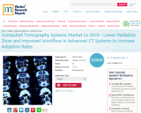 Computed Tomography Systems Market to 2019