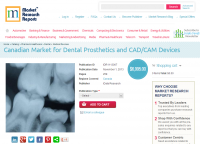 Canadian Market for Dental Prosthetics and CAD/CAM Devices