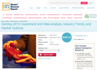 Gaming 2013: Investment and M&A Analysis, Industry T