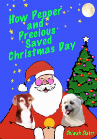 How Pepper and   Precious Saved Christmas Day