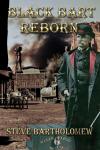 Black Bart Reborn'