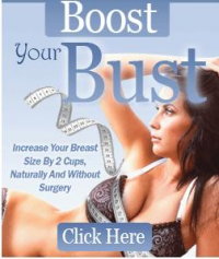 How To Increase Bust Size Naturally Fast