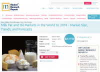 Milk Fat and Oil Markets in the World to 2018