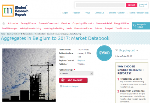 Aggregates in Belgium to 2017: Market Databook'