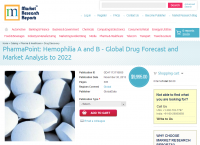 PharmaPoint: Hemophilia A and B - Global Drug Forecast 2022