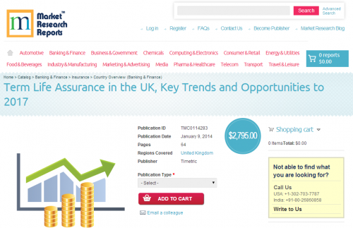 Term Life Assurance in the UK Opportunities to 2017'