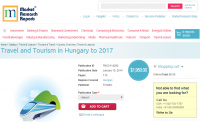 Travel and Tourism in Hungary to 2017